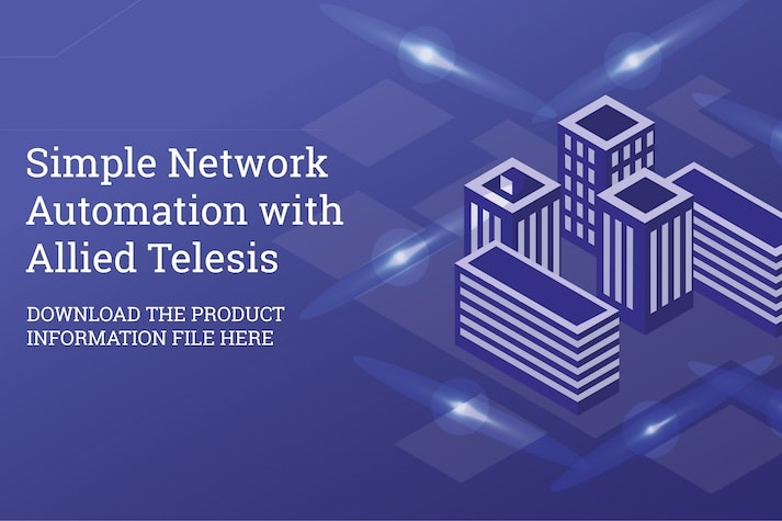 Simple Network Automation with Allied Telesis - Download the Product Information File here