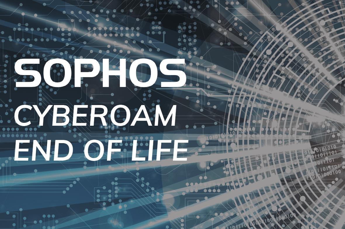 Sophos Cyberoam End of Life