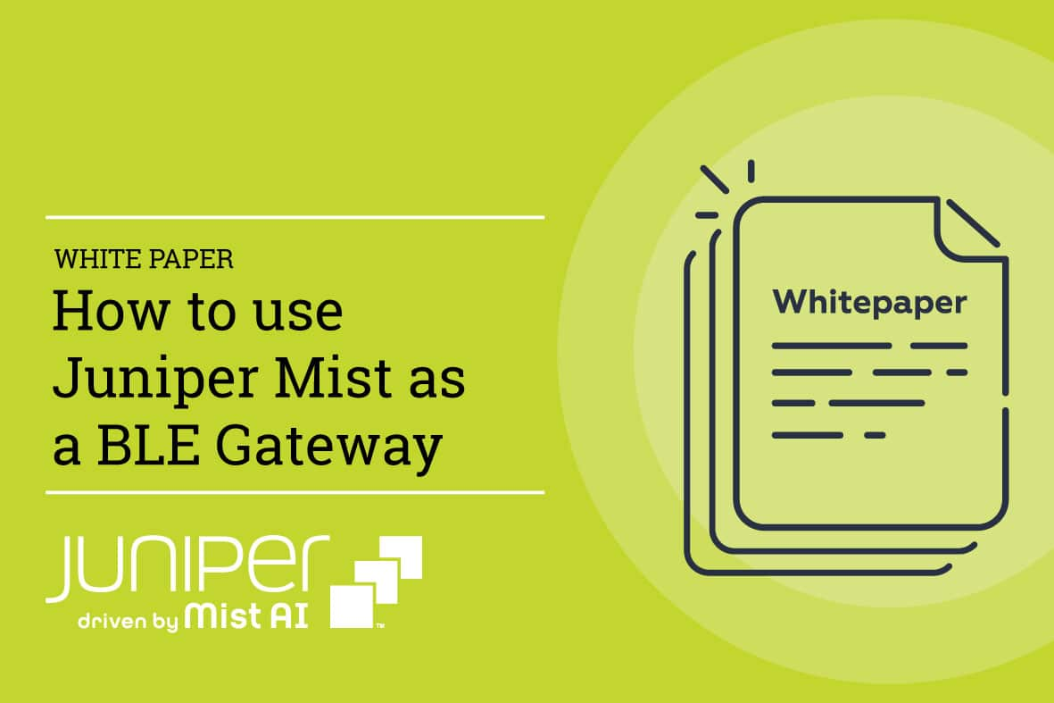 White paper - how to use juniper mist as a BLE gateway
